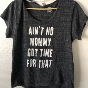 Ain't No Mommy Got Time For That tee